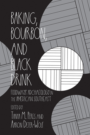 Baking, Bourbon, and Black Drink: Foodways Archaeology in the American Southeast