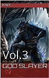 Book cover for God Slayer: Vol. 3