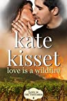 Love is a Wildfire (Love in the Vineyards #4)