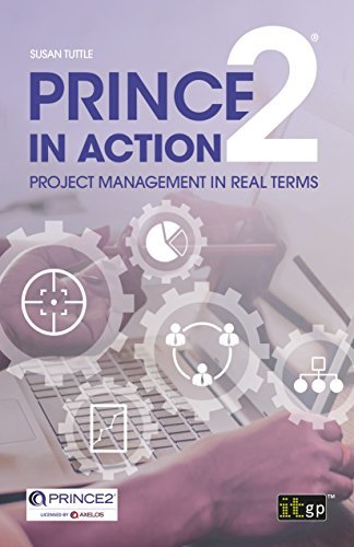 PRINCE2 in Action Project management in real terms
