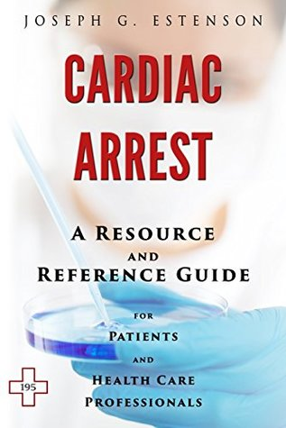 Cardiac Arrest - A Reference Guide (BONUS DOWNLOADS) (The Hill Resource and Reference Guide Book 90)