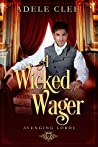 A Wicked Wager (Avenging Lords #2)