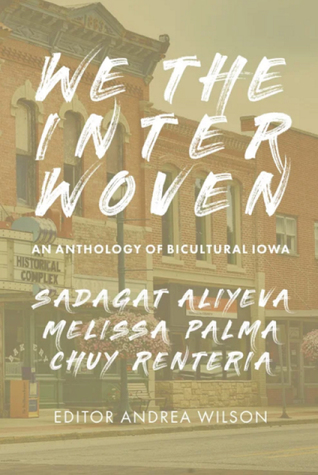 We the Interwoven: An Anthology of Bicultural Iowa
