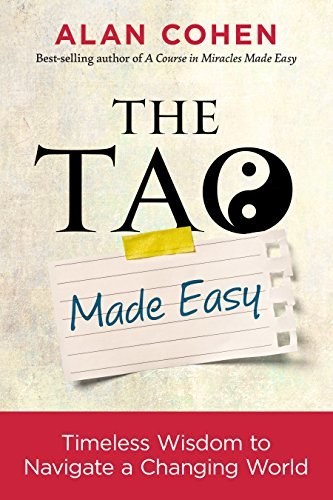 The Tao Made Easy Timeless Wisdom to Navigate a Changing World