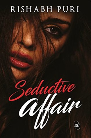 The Seductive Affair by Rishabh Puri