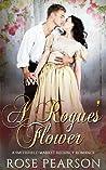 A Rogue's Flower (Smithfield Market Regency Romance #1)