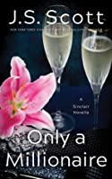 Only a Millionaire: A Sinclair Novella (The Sinclairs #6.5)