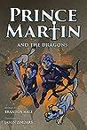 Prince Martin and the Dragons (The Prince Martin Epic, #3)