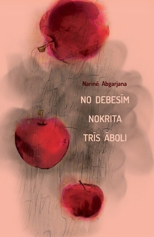 No debesīm nokrita trīs āboli by Narine Abgaryan