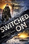 Switched On (The Borrowed World #6)