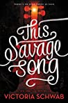 Book cover for This Savage Song (Monsters of Verity, #1)