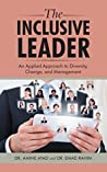 The Inclusive Leader: An Applied Approach to Diversity, Change, and Management