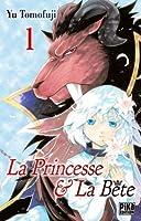 La Princesse et la Bête, tome 1 (La Princesse et la Bête, #1)