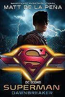 Superman: Dawnbreaker (DC Icons, #4)