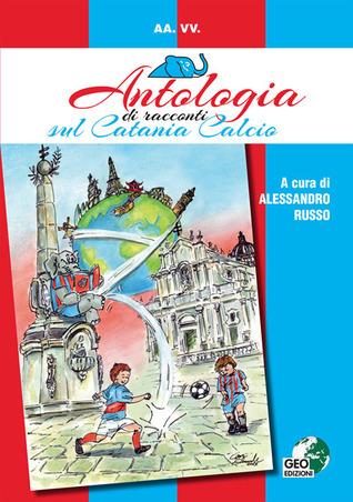 Antologia di racconti sul Catania Calcio