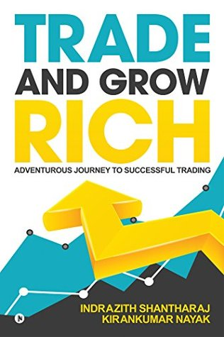 Trade and Grow Rich  by Indrazith Shantharaj