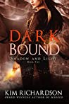Dark Bound (Shadow and Light, #2)