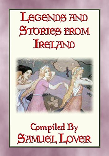 LEGENDS AND STORIES OF IRELAND - 20 Irish folk tales  by  Anon E. Mouse
