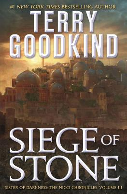 Siege of Stone by Terry Goodkind