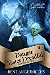 Danger Tastes Dreadful by Ben Langhinrichs