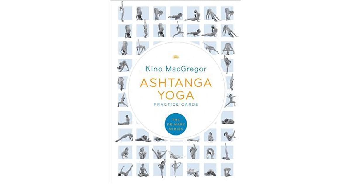Ashtanga Yoga Practice Cards The Primary Series By Kino Macgregor