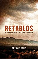 Retablos: Stories from a Life Lived Along the Border