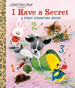 I Have a Secret: A First Counting Book