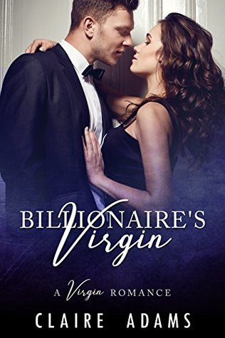 The Billionaire S Virgin By Claire Adams