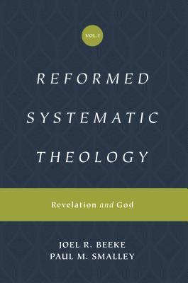 Reformed Systematic Theology, Volume 1 by Joel R. Beeke