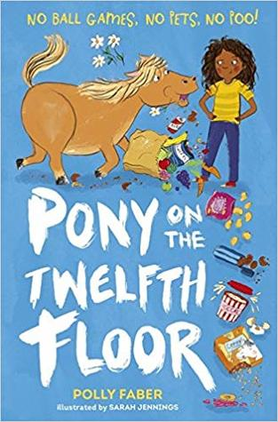 Pony on the Twelfth Floor by Polly Faber