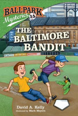 The Baltimore Bandit (Ballpark Mysteries, #15)