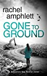 Gone to Ground (Detective Kay Hunter #6) audiobook download free