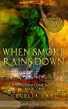 When Smoke Rains Down (Kingdom Come, #2)