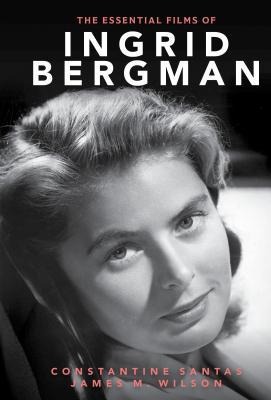 The Essential Films of Ingrid Bergman