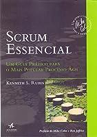 Scrum Essencial. Um Guia Prático Para o Mais Popular Processo Ágil
