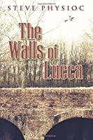 The Walls of Lucca (Volume 1)