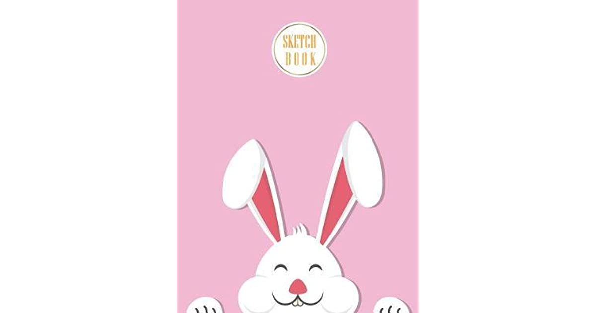 c5a578db Sketchbook: Bunny on Pink Cover (8.5 X 11) Inches 110 Pages, Blank Unlined  Paper for Sketching, Drawing, Whiting, Journaling & Doodling