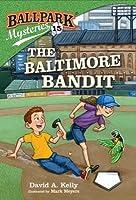 Ballpark Mysteries #15: The Baltimore Bandit