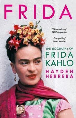 Frida: A Biography of Frida Kahlo by Hayden Herrera