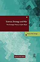 Science, Strategy and War: The Strategic Theory of John Boyd [Mass Market Paperback] [Jan 01, 2018] Frans P.B. Osinga