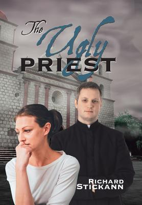 The Ugly Priest by Richard Stickann