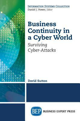 Business Continuity in a Cyber World Surviving Cyberattacks