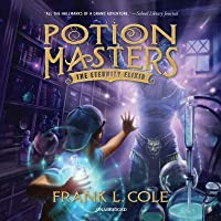 The Eternity Elixir (Potion Masters, #1) by Frank L  Cole