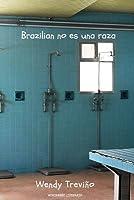 Brazilian No Es Una Raza