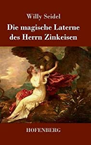 Die Magische Laterne Des Herrn Zinkeisen