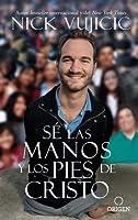 S� Las Manos y Los Pies de Cristo: Comparte El Amor de Dios Con Todos Tus Hijos / Be the Hands and Feet