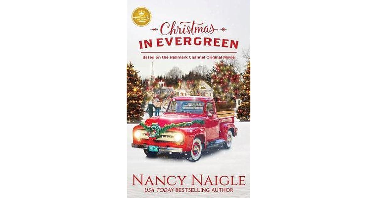 Christmas In Evergreen Hallmark Movie.Christmas In Evergreen By Nancy Naigle