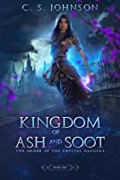 Kingdom of Ash and Soot (The Order of the Crystal Daggers #1)