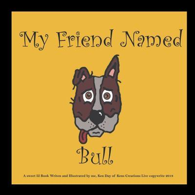 My Best Friend Named Bull  by  Kenneth Day