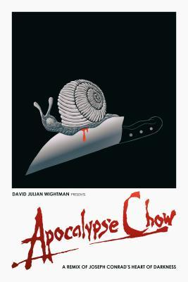 Apocalypse Chow: A Remix of Joseph Conrad's Heart of Darkness